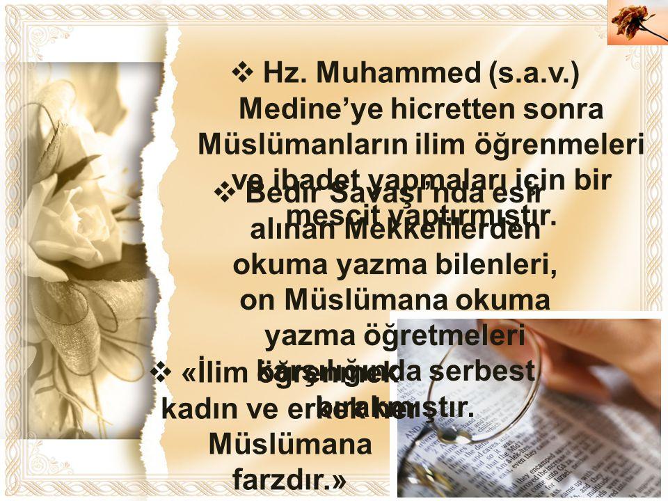 Cahide KAVAK  Hz. Muhammed (s.a.v.) Medine'ye hicretten sonra Müslümanların ilim öğrenmeleri ve ibadet yapmaları için bir mescit yaptırmıştır.  «İli
