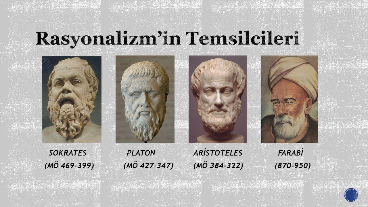SOKRATES PLATON ARİSTOTELES FARABİ (MÖ 469-399) (MÖ 427-347) (MÖ 384-322) (870-950)