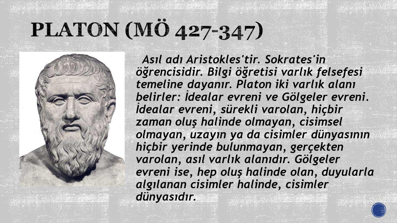 Asıl adı Aristokles'tir. Sokrates'in öğrencisidir. Bilgi öğretisi varlık felsefesi temeline dayanır. Platon iki varlık alanı belirler: İdealar evreni