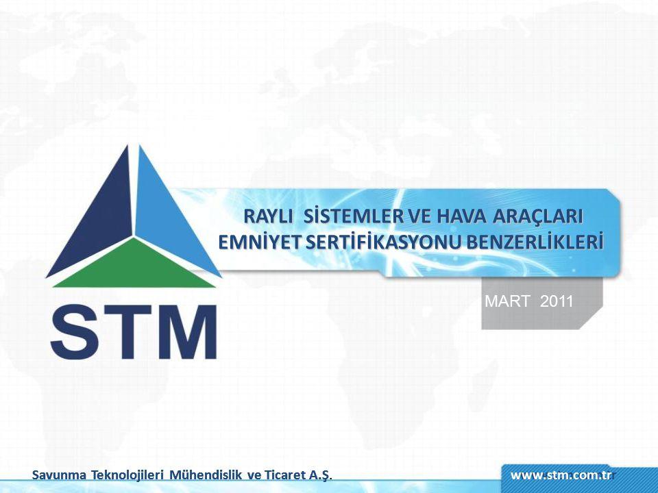 Savunma Teknolojileri Mühendislik ve Ticaret A.Ş.www.stm.com.tr Şirket genel yapısı İş sahaları ve sektörler Uçuşa Elverişlilik / Emniyet Sertifikasyonu Hizmetleri STM Sertifikasyon Kabiliyetleri Sertifikasyon Destek Hizmetleri Kapsamı Emniyet ve Sertifikasyon Eğitim Hizmetleri Çalışma Gruplarına Katılım Hava Araçları ve Raylı Sistemler Emniyet Sertifikasyonu Benzerlikleri Emniyet ve Sertifikasyon Emniyet Programı Yaklaşım Benzerlikleri Sorumluluk ve Düzenlemelerle İlgili Benzerlikler Rollerdeki Benzerlikler Süreç Benzerlikleri Emniyet Standardlarındaki Benzerlikler Disiplinlerdeki Benzerlikler Sonuç İÇERİK