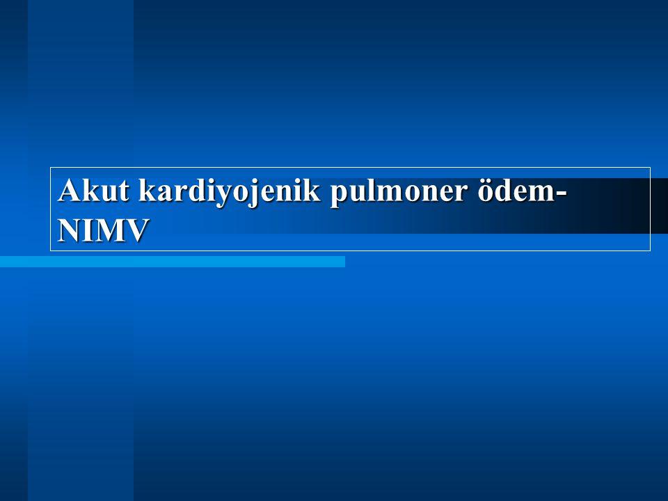 Akut kardiyojenik pulmoner ödem- NIMV