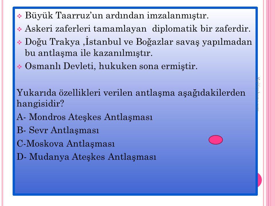  Büyük Taarruz'un ardından imzalanmıştır.  Askeri zaferleri tamamlayan diplomatik bir zaferdir.  Doğu Trakya,İstanbul ve Boğazlar savaş yapılmadan