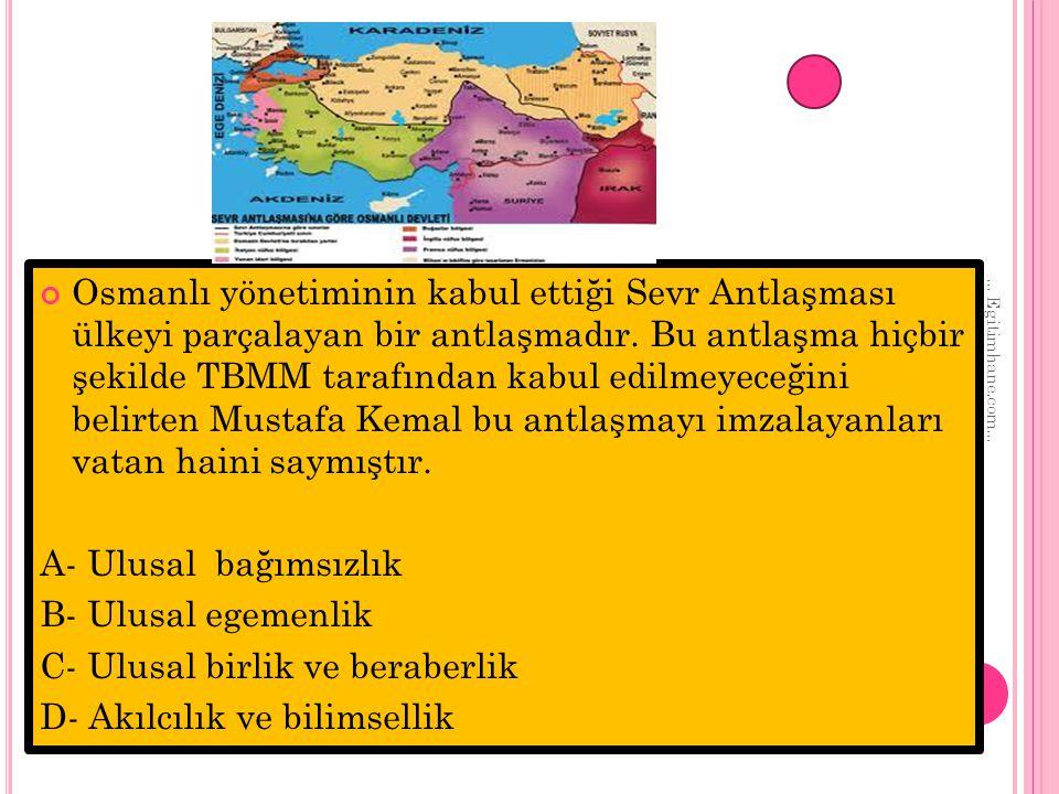 Osmanlı yönetiminin kabul ettiği Sevr Antlaşması ülkeyi parçalayan bir antlaşmadır. Bu antlaşma hiçbir şekilde TBMM tarafından kabul edilmeyeceğini be