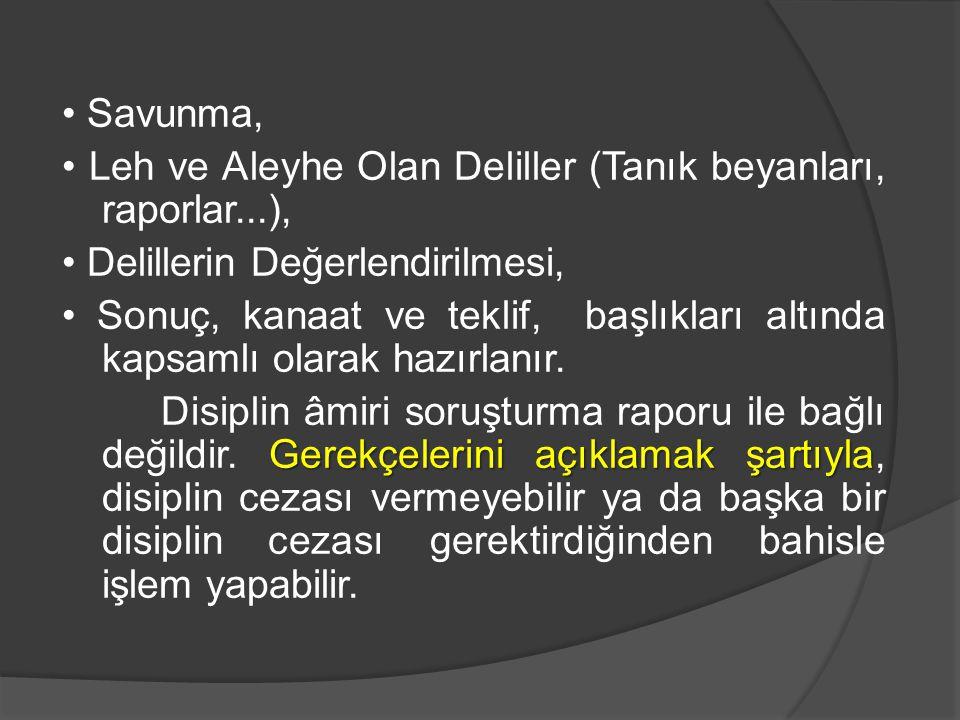 Savunma, Leh ve Aleyhe Olan Deliller (Tanık beyanları, raporlar...), Delillerin Değerlendirilmesi, Sonuç, kanaat ve teklif, başlıkları altında kapsaml