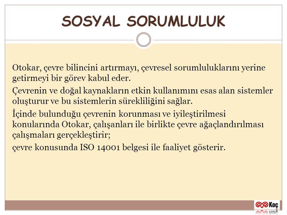 SOSYAL SORUMLULUK Otokar'ın çevre konusundaki çalışmaları ve duyarlılığı Türkiye'nin saygın kurumları tarafından da takdir ediliyor.