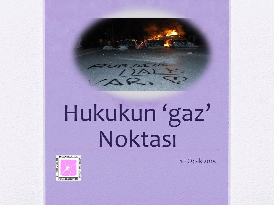 Hukukun 'gaz' Noktası 10 Ocak 2015