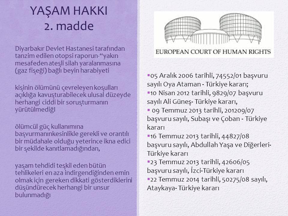 """YAŞAM HAKKI 2. madde Diyarbakır Devlet Hastanesi tarafından tanzim edilen otopsi raporun-""""yakın mesafeden ateşli silah yaralanmasına (gaz fişeği) b"""