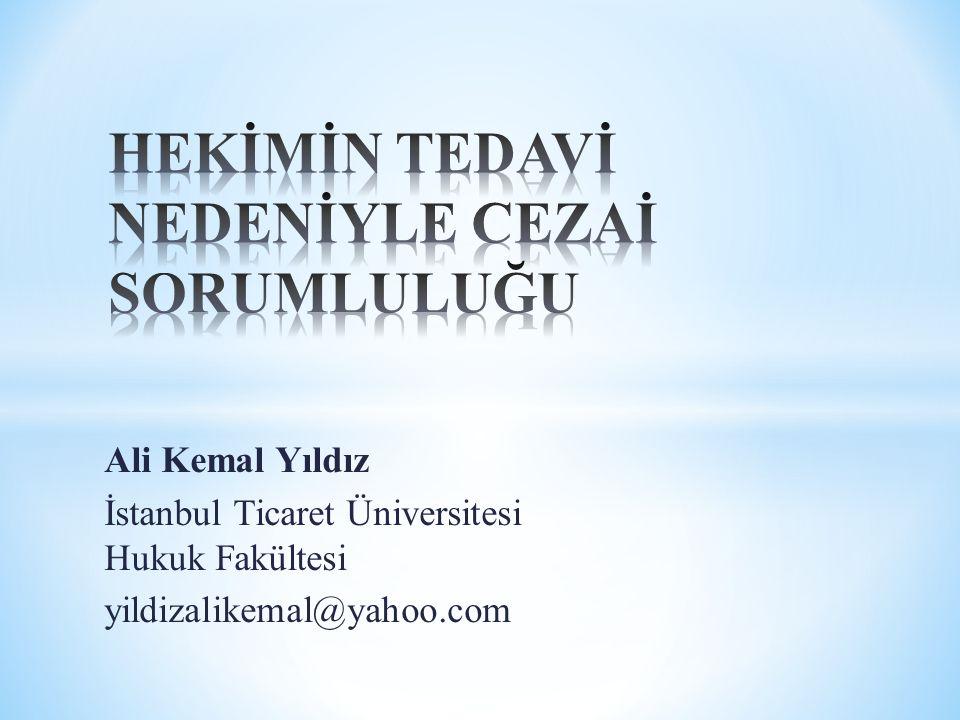 Ali Kemal Yıldız İstanbul Ticaret Üniversitesi Hukuk Fakültesi yildizalikemal@yahoo.com