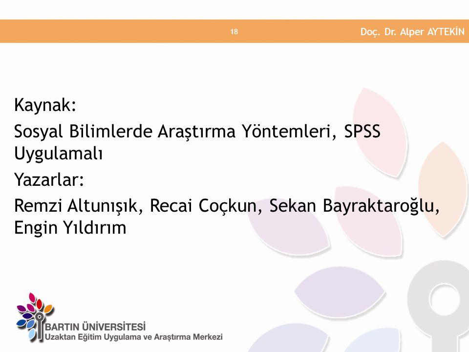 Kaynak: Sosyal Bilimlerde Araştırma Yöntemleri, SPSS Uygulamalı Yazarlar: Remzi Altunışık, Recai Coçkun, Sekan Bayraktaroğlu, Engin Yıldırım Doç.