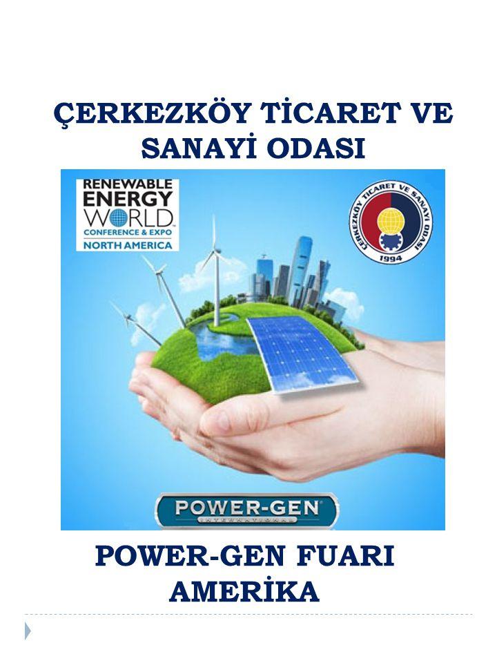 POWER-GEN FUARI AMERİKA ÇERKEZKÖY TİCARET VE SANAYİ ODASI