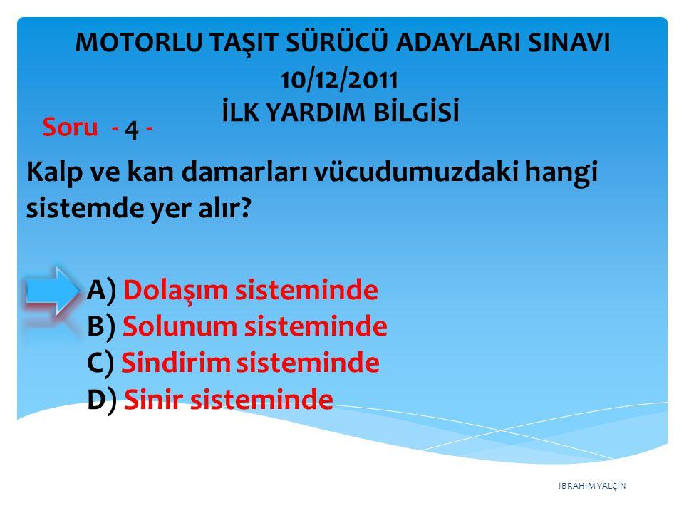 Aşağıdaki hâllerin hangisinde araçların teknik muayenelerinin yaptırılması zorunludur.