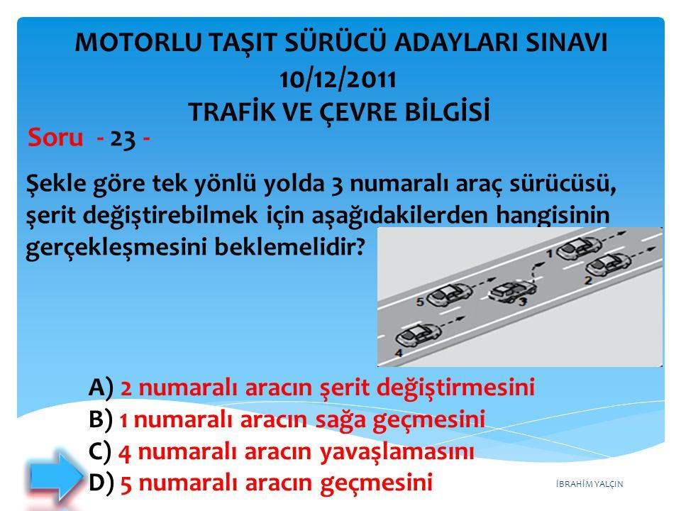 İBRAHİM YALÇIN Şekle göre tek yönlü yolda 3 numaralı araç sürücüsü, şerit değiştirebilmek için aşağıdakilerden hangisinin gerçekleşmesini beklemelidir