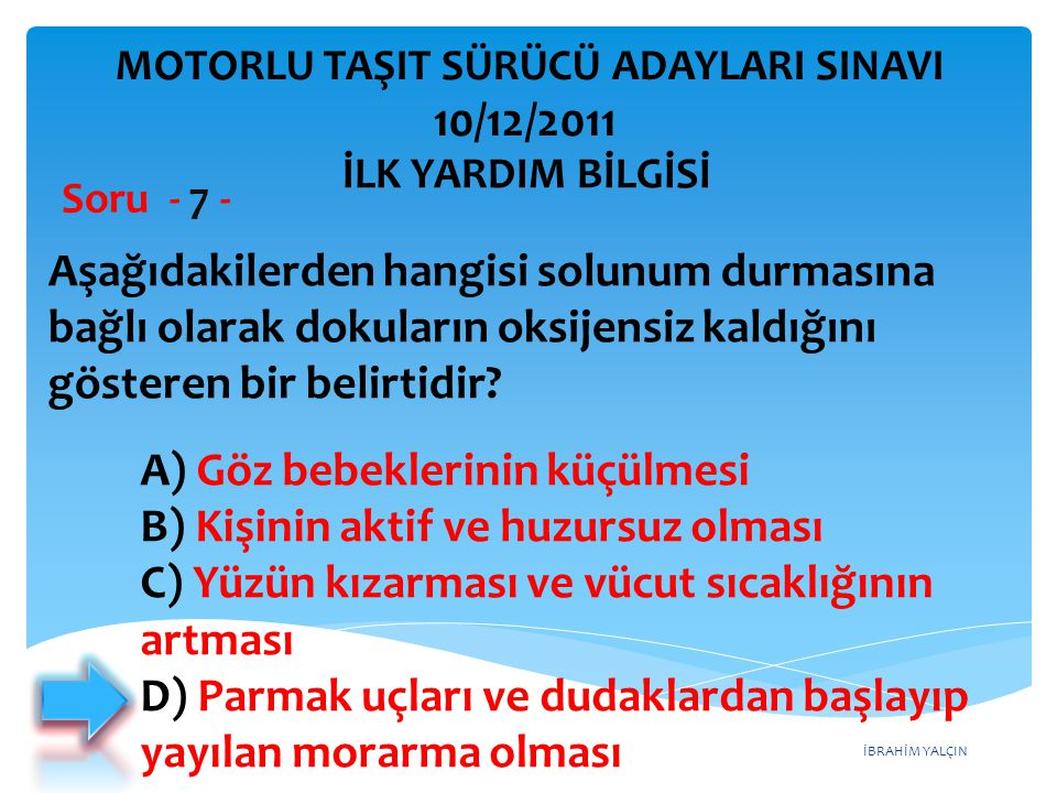 İBRAHİM YALÇIN A) B sınıfı (hususi araç) ve F sınıfı B) B sınıfı (bütün araçlar) C) C, D, E ve G D) A1, A2 ve H İşitme cihazı kullanması zorunlu olan sürücü, hangi sınıf sürücü belgeleri ile araç kullanabilir.