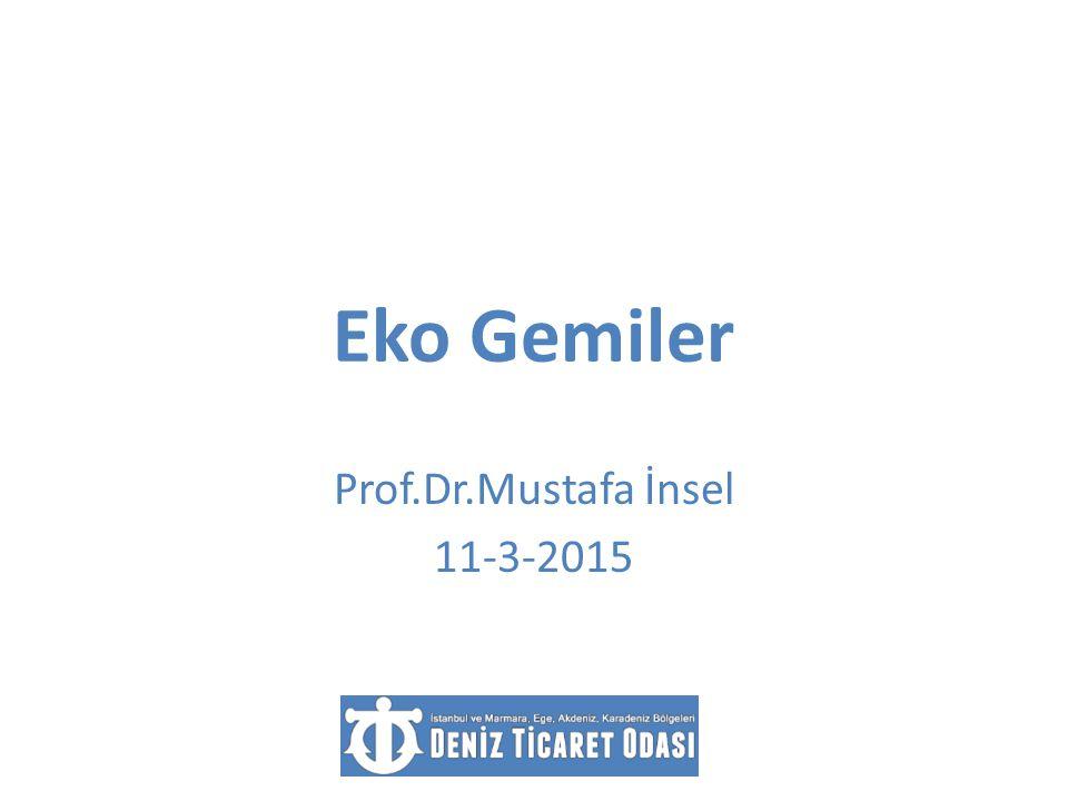 Eko Gemiler Prof.Dr.Mustafa İnsel 11-3-2015