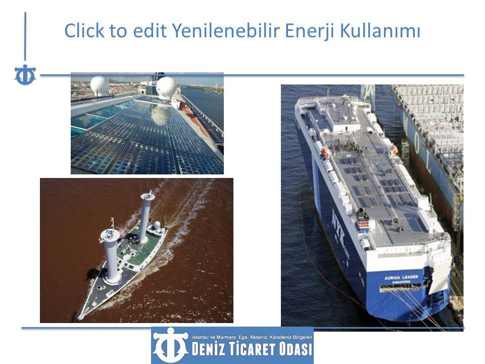 Gemilerde Yenilenebilir Enerji Uygulamaları Click to edit Yenilenebilir Enerji Kullanımı