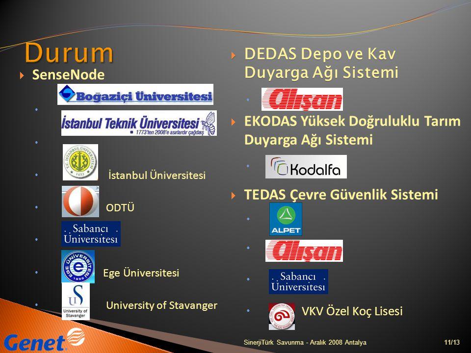 11/13SinerjiTürk Savunma - Aralık 2008 Antalya  SenseNode   İstanbul Üniversitesi  ODTÜ   Ege Üniversitesi  University of Stavanger  DEDAS Dep