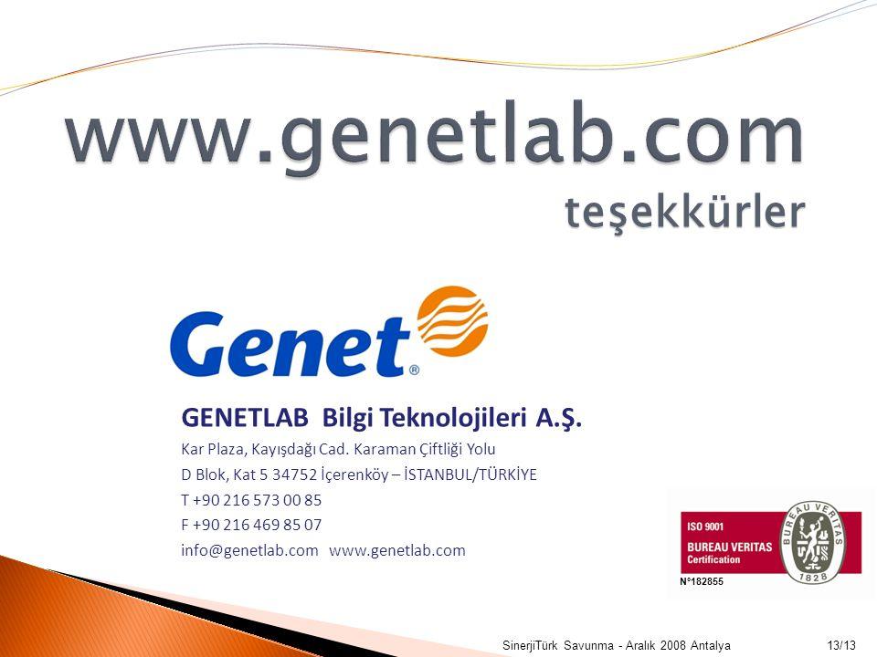 13/13SinerjiTürk Savunma - Aralık 2008 Antalya teşekkürler GENETLAB Bilgi Teknolojileri A.Ş. Kar Plaza, Kayışdağı Cad. Karaman Çiftliği Yolu D Blok, K