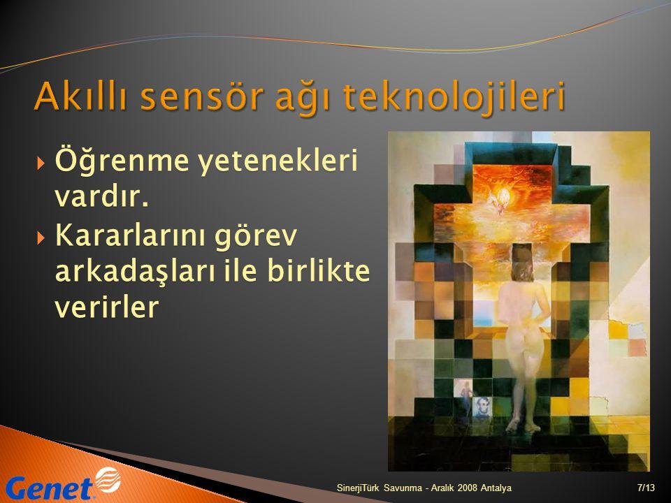  Öğrenme yetenekleri vardır.  Kararlarını görev arkadaşları ile birlikte verirler 7/13SinerjiTürk Savunma - Aralık 2008 Antalya