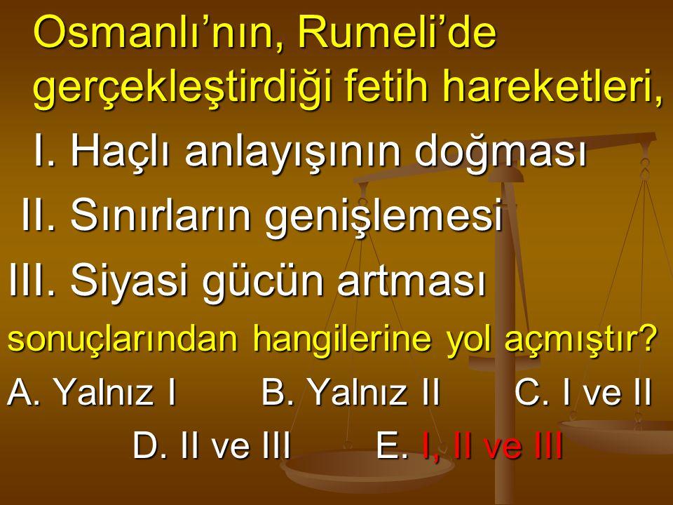 Osmanlı'nın, Rumeli'de gerçekleştirdiği fetih hareketleri, Osmanlı'nın, Rumeli'de gerçekleştirdiği fetih hareketleri, I. Haçlı anlayışının doğması I.