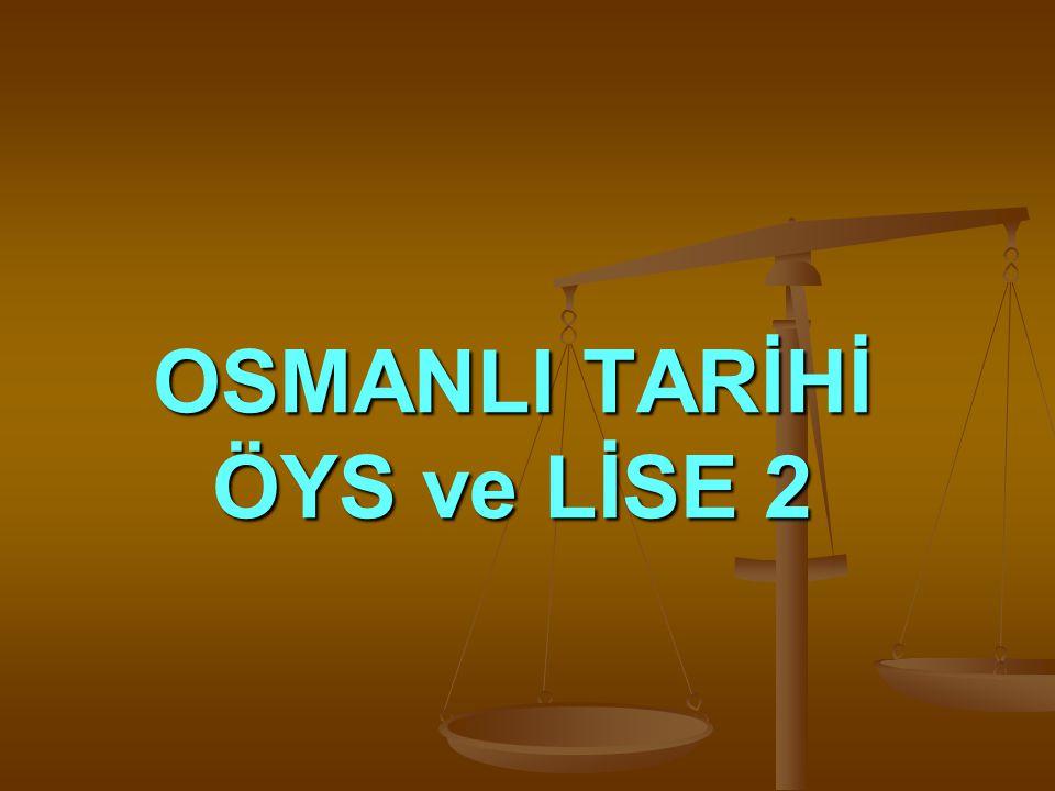 OSMANLI TARİHİ ÖYS ve LİSE 2