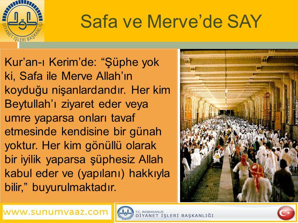 Safa ve Merve'de SAY Kur'an-ı Kerim'de: Şüphe yok ki, Safa ile Merve Allah'ın koyduğu nişanlardandır.