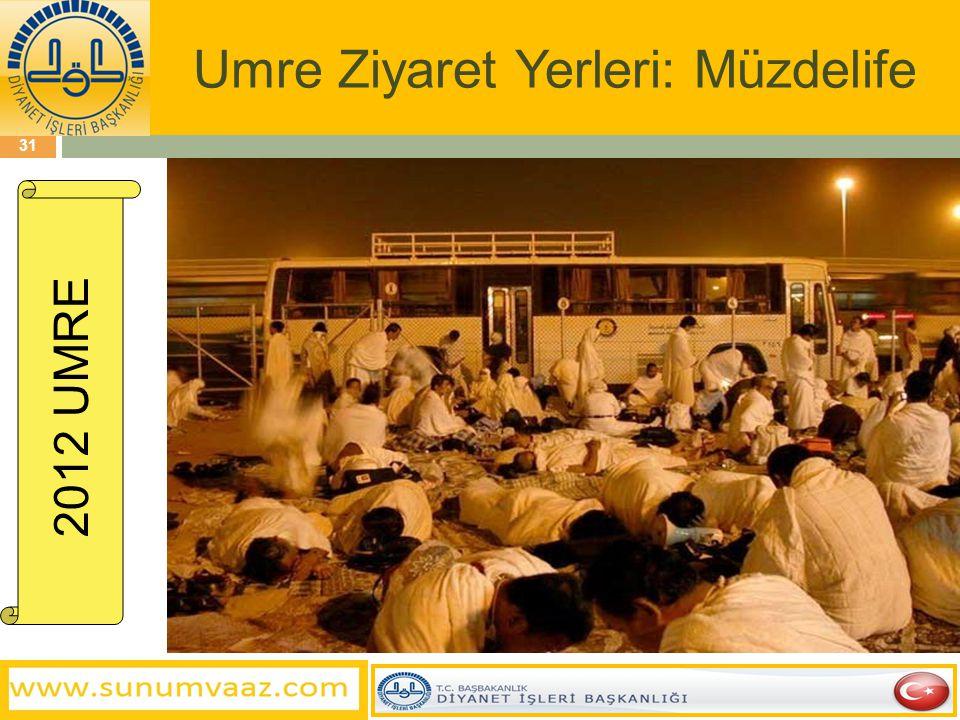 Umre Ziyaret Yerleri: Müzdelife 31 2012 UMRE
