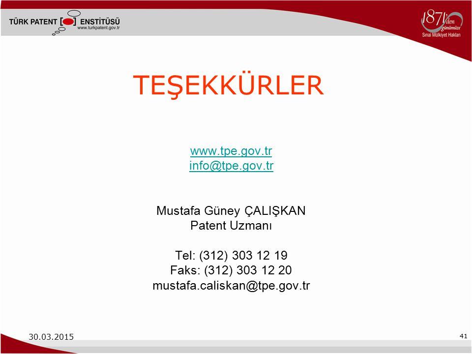 30.03.2015 41 TEŞEKKÜRLER www.tpe.gov.tr info@tpe.gov.tr Mustafa Güney ÇALIŞKAN Patent Uzmanı Tel: (312) 303 12 19 Faks: (312) 303 12 20 mustafa.calis
