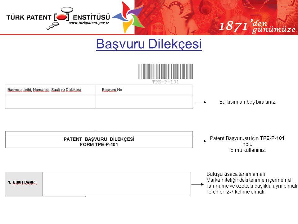 Patent Başvurusu ve Ekleri (KHK Madde 42) (Yönetmelik Madde 5) Başvuruda verilmesi gereken unsurlar –Başvuru dilekçesi (TPE-P-101) * –Başvuru ücreti d