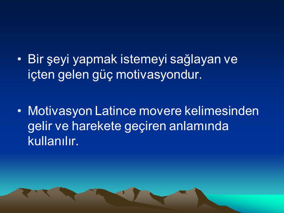 Bir şeyi yapmak istemeyi sağlayan ve içten gelen güç motivasyondur. Motivasyon Latince movere kelimesinden gelir ve harekete geçiren anlamında kullanı
