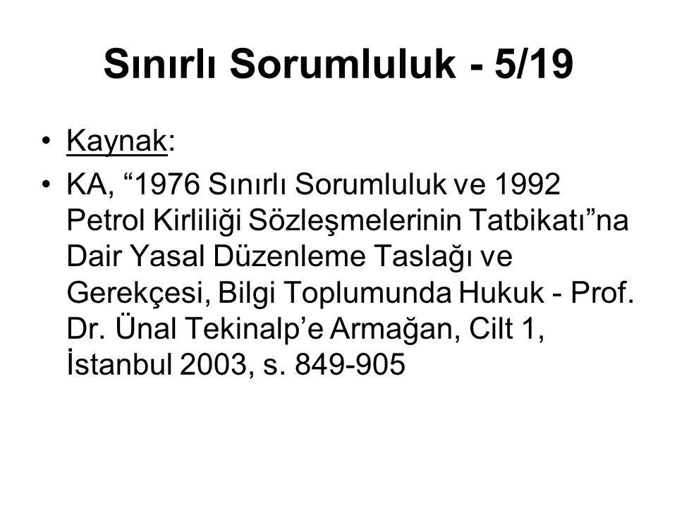 """Sınırlı Sorumluluk - 5/19 Kaynak: KA, """"1976 Sınırlı Sorumluluk ve 1992 Petrol Kirliliği Sözleşmelerinin Tatbikatı""""na Dair Yasal Düzenleme Taslağı ve G"""