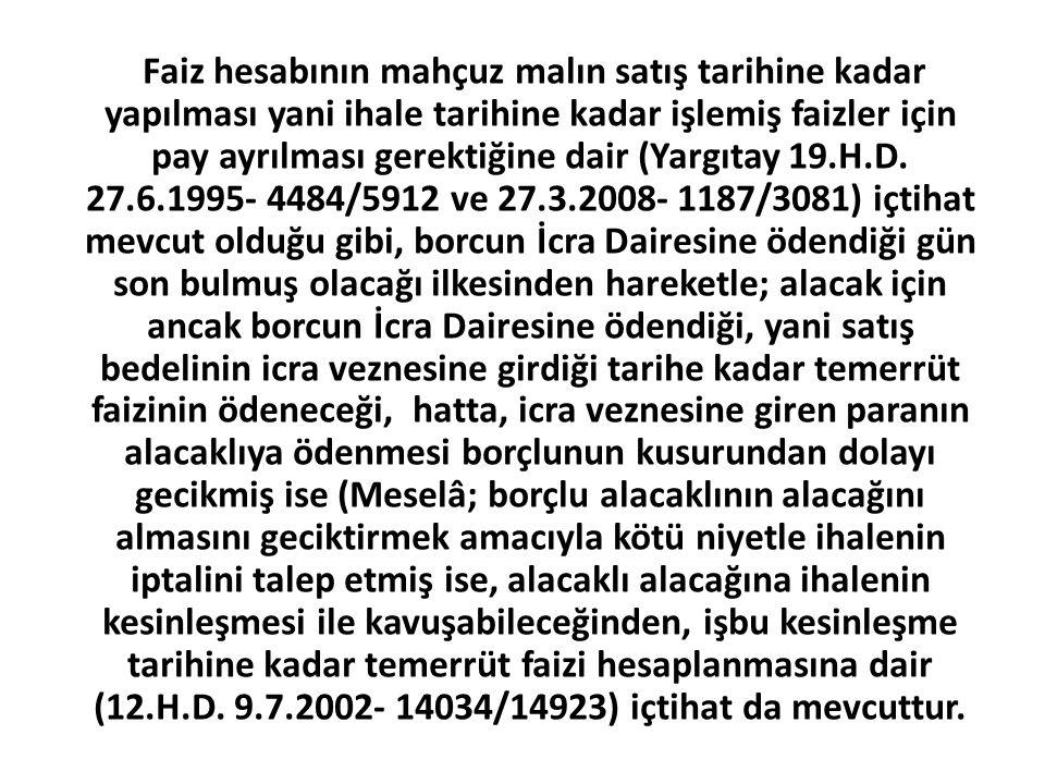 Faiz hesabının mahçuz malın satış tarihine kadar yapılması yani ihale tarihine kadar işlemiş faizler için pay ayrılması gerektiğine dair (Yargıtay 19.