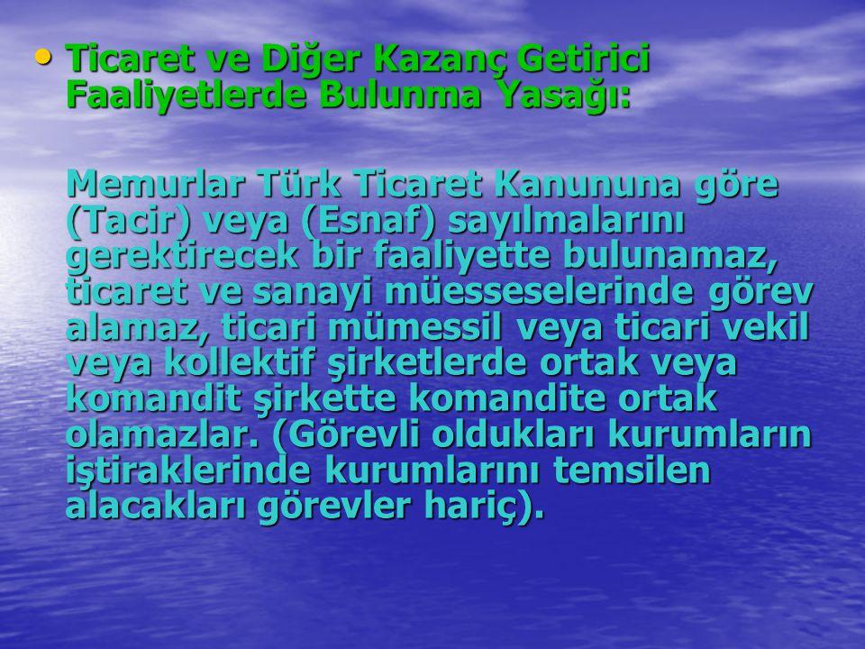Ticaret ve Diğer Kazanç Getirici Faaliyetlerde Bulunma Yasağı: Ticaret ve Diğer Kazanç Getirici Faaliyetlerde Bulunma Yasağı: Memurlar Türk Ticaret Ka