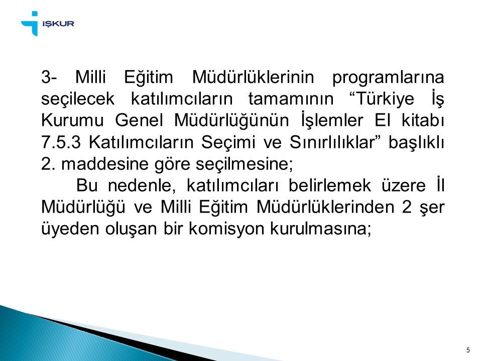 """5 3- Milli Eğitim Müdürlüklerinin programlarına seçilecek katılımcıların tamamının """"Türkiye İş Kurumu Genel Müdürlüğünün İşlemler El kitabı 7.5.3 Katı"""