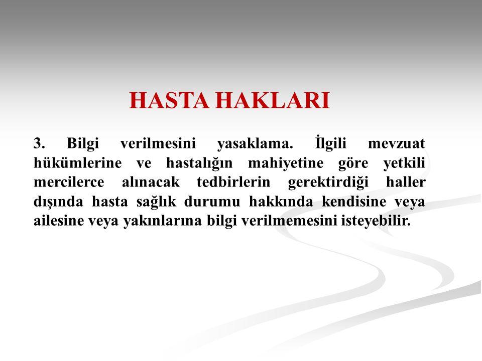 HASTA HAKLARI 15. Dini vecibeleri yerine getirebilme ve dini hizmetlerden faydalanma