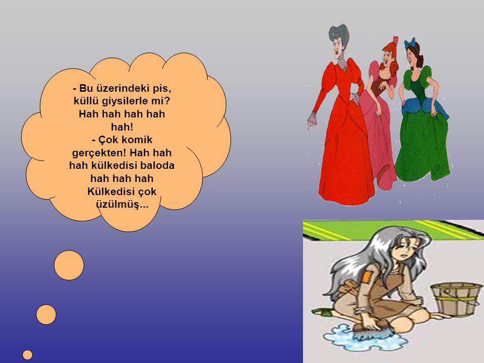 16/49 Sindrella da saf saf sormuş: - Baloya ben de gelebilir miyim? Dans edenleri seyrederim..hiç baloya gitmedim de...