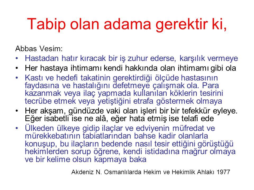 Abbas Vesim: Hastadan hatır kıracak bir iş zuhur ederse, karşılık vermeye Her hastaya ihtimamı kendi hakkında olan ihtimamı gibi ola Kastı ve hedefi t