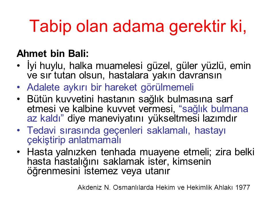 Ahmet bin Bali: İyi huylu, halka muamelesi güzel, güler yüzlü, emin ve sır tutan olsun, hastalara yakın davransın Adalete aykırı bir hareket görülmeme