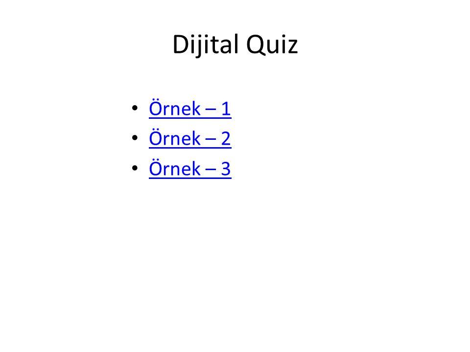 Dijital Quiz Örnek – 1 Örnek – 2 Örnek – 3
