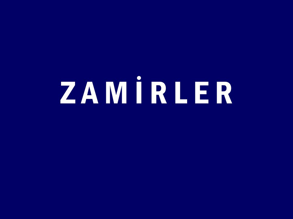 Z A M İ R L E R
