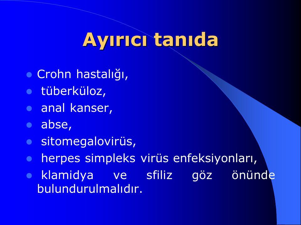 Ayırıcı tanıda Crohn hastalığı, tüberküloz, anal kanser, abse, sitomegalovirüs, herpes simpleks virüs enfeksiyonları, klamidya ve sfiliz göz önünde bu