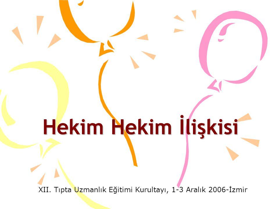 Hekim Hekim İlişkisi XII. Tıpta Uzmanlık Eğitimi Kurultayı, 1-3 Aralık 2006-İzmir