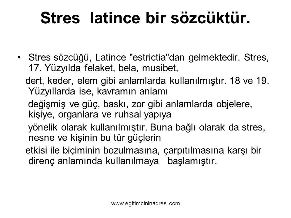 Stres latince bir sözcüktür. Stres sözcüğü, Latince