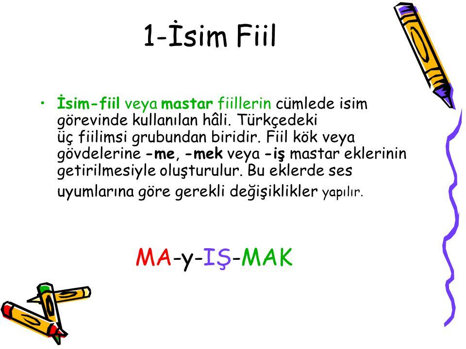 2-Sıfat Fiil Fiillerin cümlede sıfat görevinde kullanılan hâlleridir.