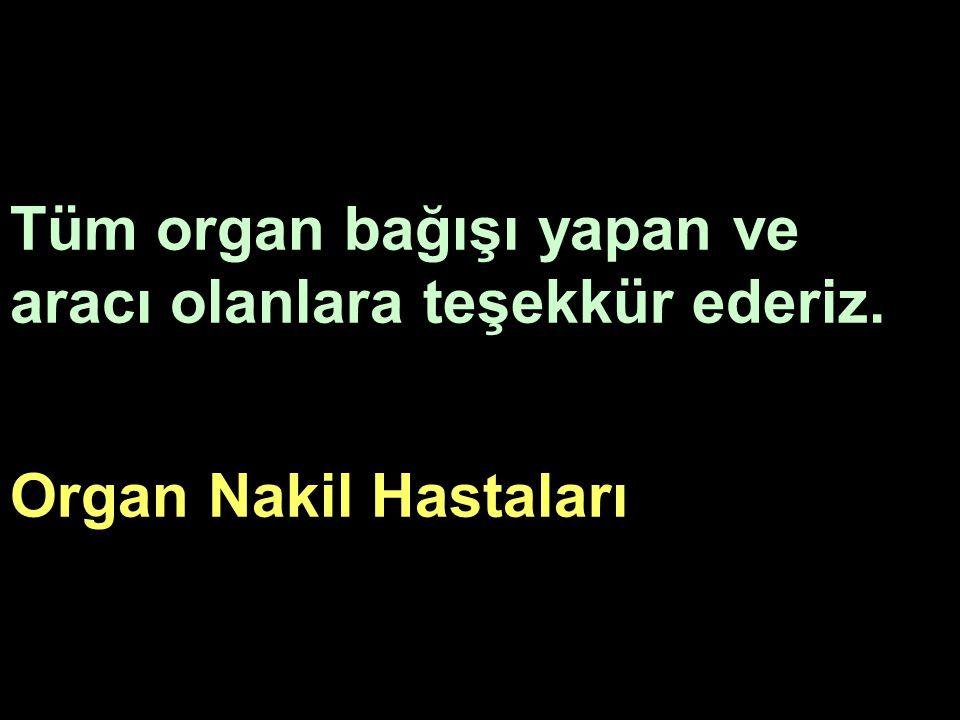Tüm organ bağışı yapan ve aracı olanlara teşekkür ederiz. Organ Nakil Hastaları