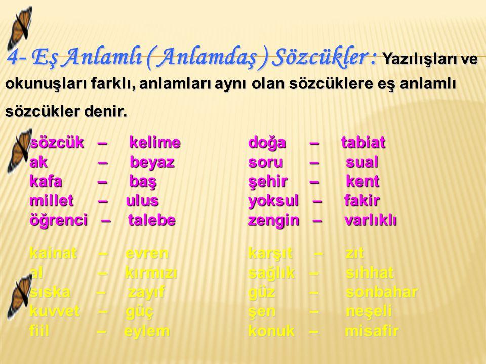 (1998 – DPY) Aşağıdaki cümlelerin hangisinde terim olan sözcük yer almıştır.