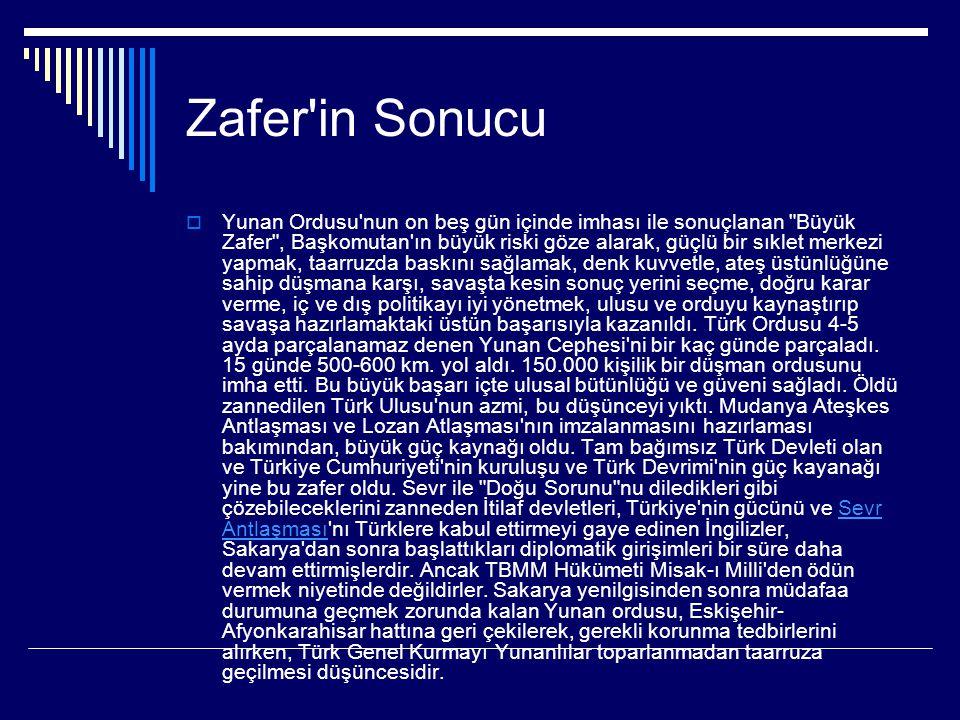 Zafer'in Sonucu  Yunan Ordusu'nun on beş gün içinde imhası ile sonuçlanan