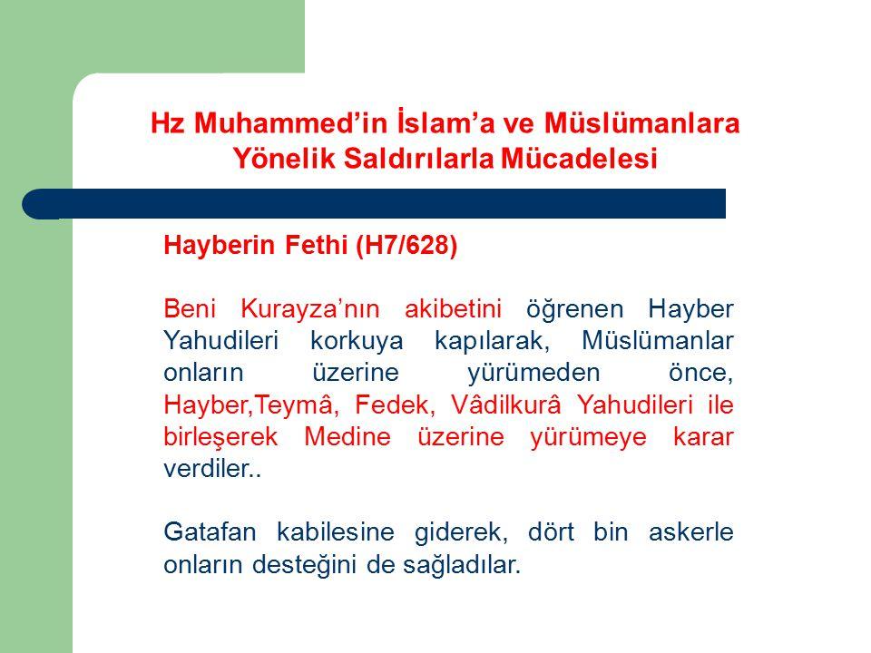 Hayberin Fethi (H7/628) Beni Kurayza'nın akibetini öğrenen Hayber Yahudileri korkuya kapılarak, Müslümanlar onların üzerine yürümeden önce, Hayber,Tey