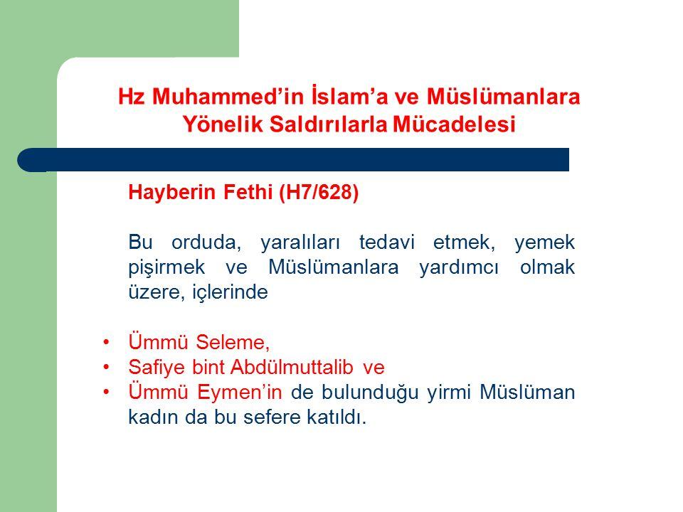 Hayberin Fethi (H7/628) Bu orduda, yaralıları tedavi etmek, yemek pişirmek ve Müslümanlara yardımcı olmak üzere, içlerinde Ümmü Seleme, Safiye bint Ab