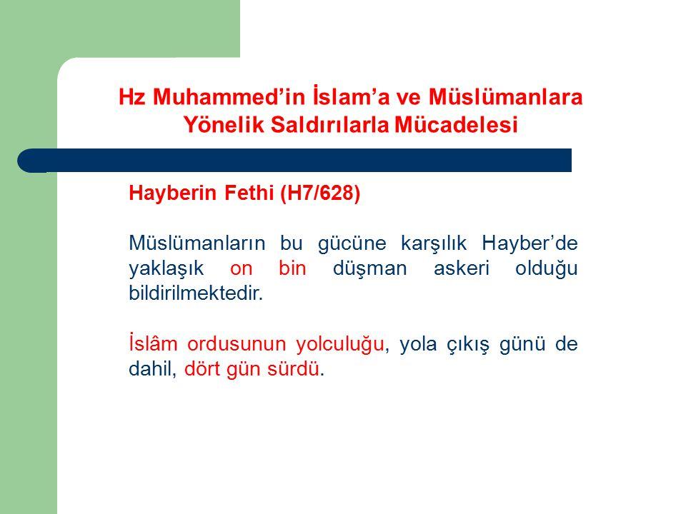 Hayberin Fethi (H7/628) Müslümanların bu gücüne karşılık Hayber'de yaklaşık on bin düşman askeri olduğu bildirilmektedir. İslâm ordusunun yolculuğu, y
