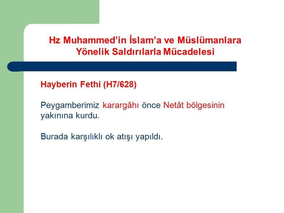 Hayberin Fethi (H7/628) Peygamberimiz karargâhı önce Netât bölgesinin yakınına kurdu. Burada karşılıklı ok atışı yapıldı. Hz Muhammed'in İslam'a ve Mü